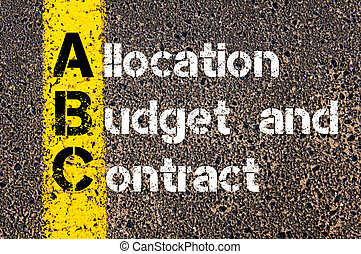 Acronym ABC Allocation, Budget, and Contract - Concept image...