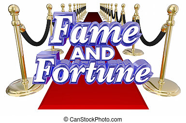 Fame and Fortune 3d Words Red Carpet Celebrity Wealth...