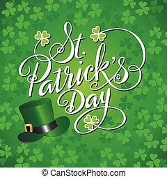 Saint Patricks Day Hand Lettered Background with Hat and...