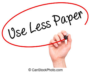 Man Hand writing Use Less Paper with black marker on visual...