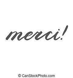 Merci, thank you in French. Brush hand lettering. Brush...