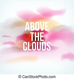 Above the Clouds Motivational Quote
