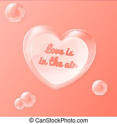 Vector illustration of shiny bubble heart with note insiade...