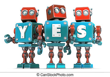 Group of robots with YES sign. Isolated. Contains clipping path