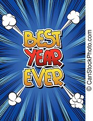 Best year ever - Comic book style word on comic book...