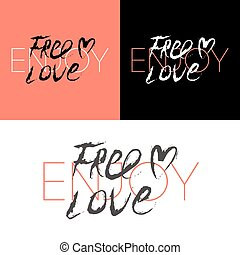 Slogan Enjoy free love text print Vector illustration for...