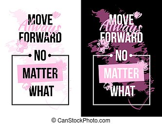 Slogan motivation with flowers. text print. Vector...