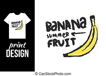 banana hand drawn illustration with text. Vector illustration for t-shirt on other used.