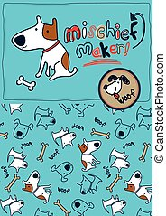 Mischief maker puppy dog woof .