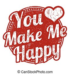 You make me happy stamp - You make me happy grunge rubber...