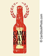 I Came, I Saw, I Drank Typographic retro grunge humorous...