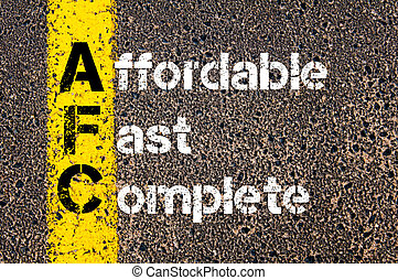 Business Acronym AFC Affordable, Fast, Complete - Concept...