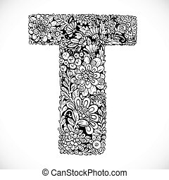 Doodles font from ornamental flowers - letter T. Black and white