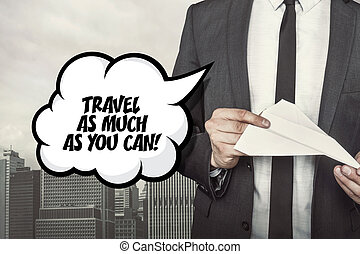 Travel as much you can text on speech bubble with...