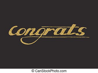 Congrats -  hand drawn lettering, modern brush pen calligraphy with gold glitter texture.