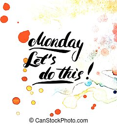 Monday. Let's do this! Hand painted brush pen ink...