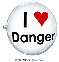 I Love Danger Words Heart Button Pin Reckless Daredevil...