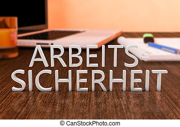 Arbeitssicherheit - german word for work safety - letters on...