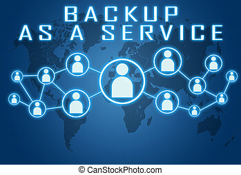 Backup as a Service concept on blue background with world...