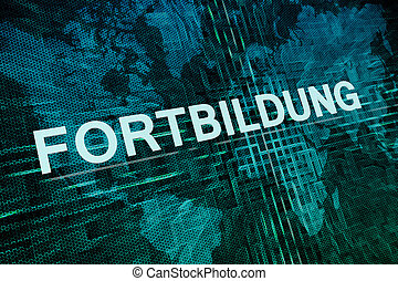 Fortbildung - german word for further education text concept...