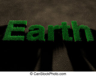 Earth spelled by letters made of grass on soil. Concept of saving nature.