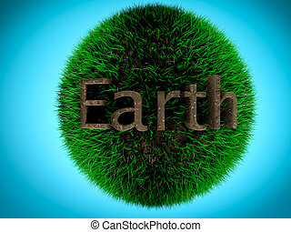 Earth written by soil on grass ball. Concept of environment