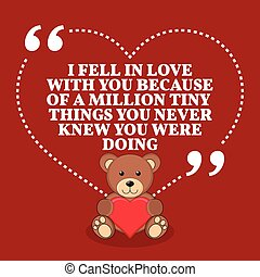 Inspirational love marriage quote I fell in love with you...