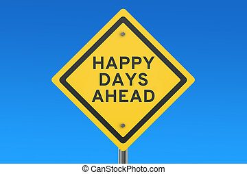 Happy Days Ahead road sign isolated on blue sky