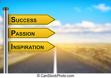 success passion inspiration words on yellow road sign