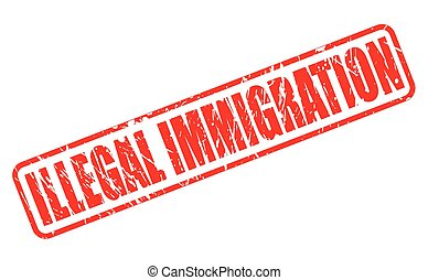 ILLEGAL IMMIGRATION red stamp text