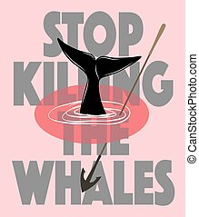 Stop the killing - Stop killing the whales