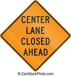 車道, 團結, 中心,  -,  mutcd, 簽署, 國家, 關閉, 路
