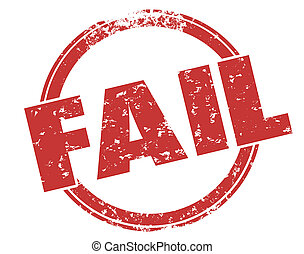 Fail Word Red Round Grunge Stamp Bad Poor Grade Score...