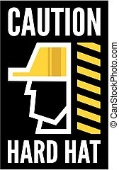 hard hat - Hard hat safety - Construction worker sign