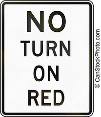 United States MUTCD regulatory road sign - No turn on red.