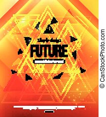 Future  Background, template for creating Flyer, Brochure, Poster, Advertising Banner, Business Booklet. Geometric shapes, glow, golden color.