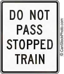 United States MUTCD road sign - Do not pass stopped train