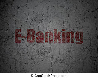 Finance concept: E-Banking on grunge wall background -...