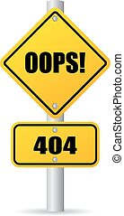 Oops 404 sign - Oops 404 road sign isolated on white...