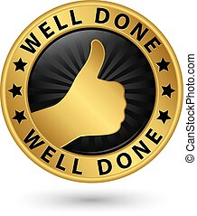 Well done golden label with thumb up, vector illustration