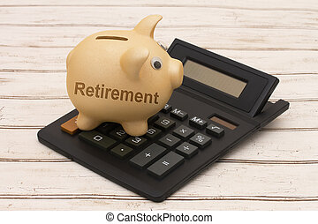 Your Retirement Savings, A golden piggy bank and calculator...