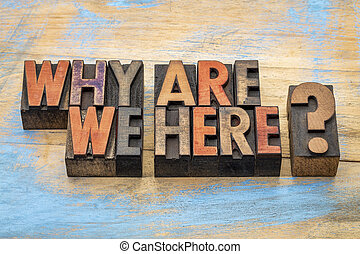 Why are we here question - Why are we here A philosophical...