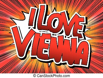 I Love Vienna - Comic book style word on comic book abstract...