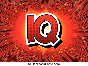IQ - Comic book style word on comic book abstract background...