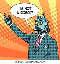 robot leader politician pop art retro style I am not a robot...