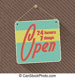 hanged retro open sign. 24 hours 7 days in a week. grunge abstract background. vector