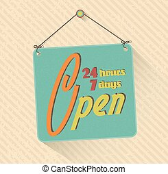 retro open sign. 24 hours 7 days in a week. grunge abstract background. vector
