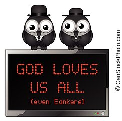 God loves us all - Comical God loves us all even bankers...