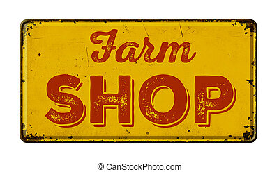 Vintage rusty metal sign on a white background - Farm Shop