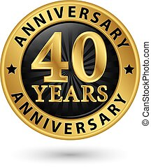 40 years anniversary gold label, vector illustration
